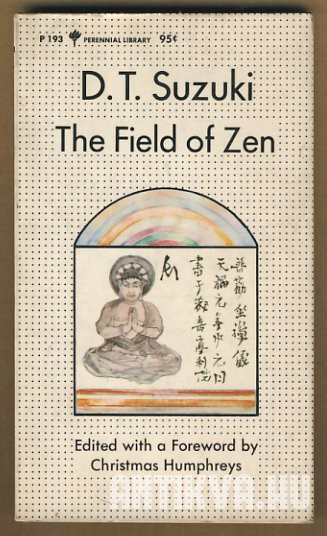 The Field of Zen. Contributions to The Middle Way, the Journal of the Buddhist Society