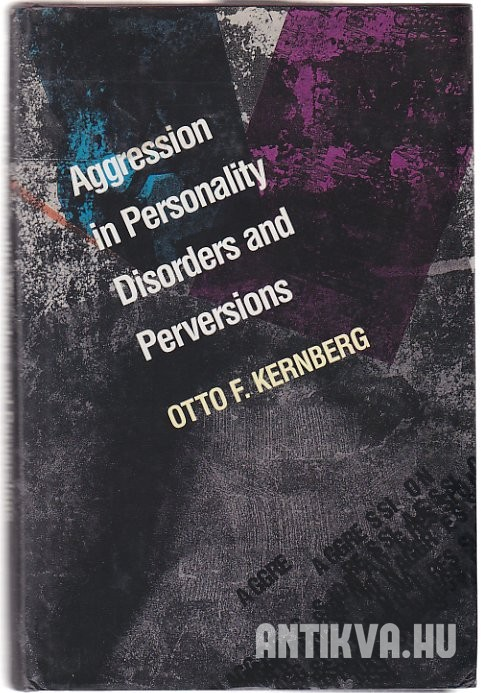 Agression in Personality Disorders and Perversions