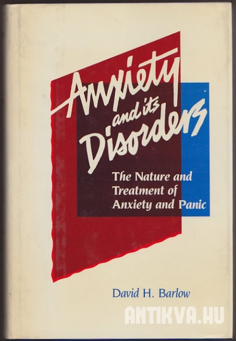 Anxiety and Its Disorders. The Nature and Treatment of Anxiety and Panic