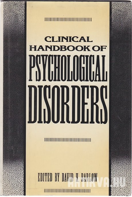 Clinical Handbook of Psychological Disorders. A Step-by-Step Treatment Manual