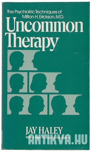 Uncommon Therapy. The Psychiatric Techniques of Milton H. Erickson, M.D.