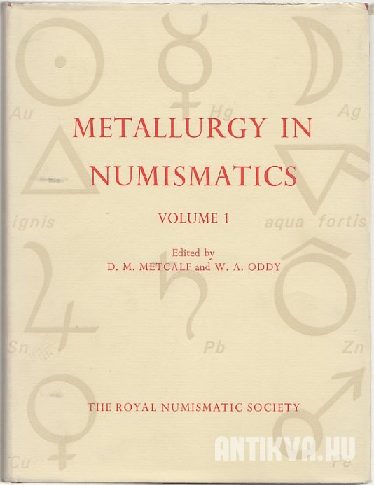 Royal Numismatic Society Special Publications. Metallurgy in Numismatics Vol. 1.