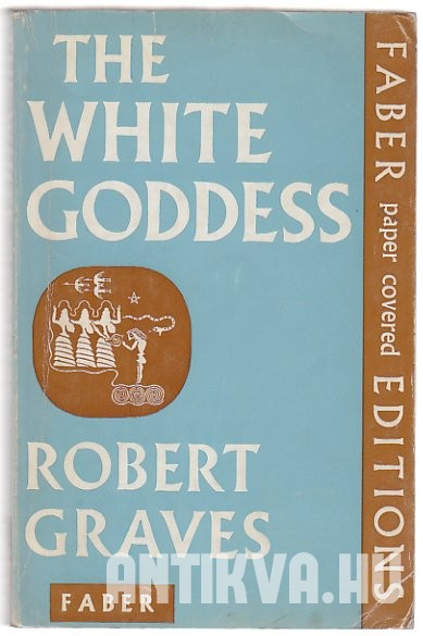 The White Goddess. A Historical Grammar of Poetic Myth