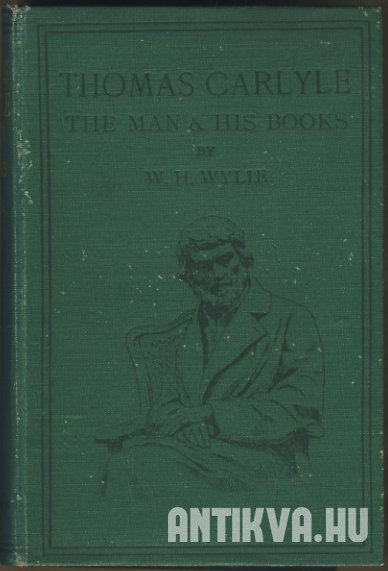 Thomas Carlyle. The Man and his Books