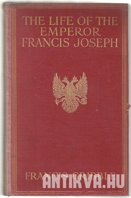The Life of The Emperor Francis-Joseph