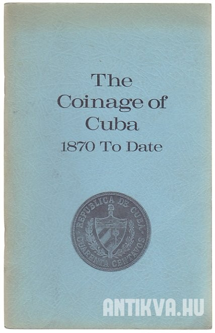 The Coinage of Cuba 1870 to Date
