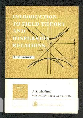 Introduction to Field Theory and Dispersion Relations