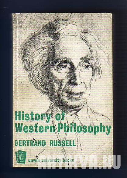 History of Western Philosophy and its Connection with Political and Social Circumstances from the Earliest Times to the Peresent Day