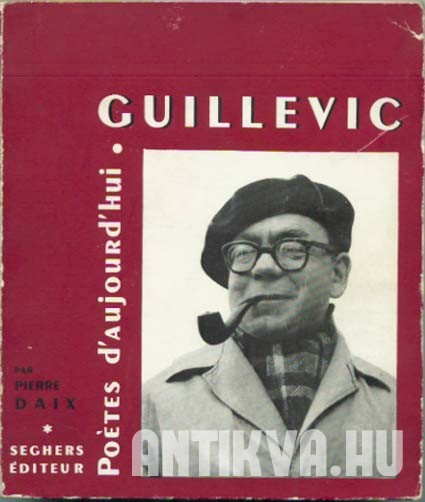 Guillevic. Inédits, oeuvres choisies, bibliographie, portraits, documents