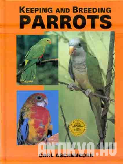 Keeping and Breeding Parrots