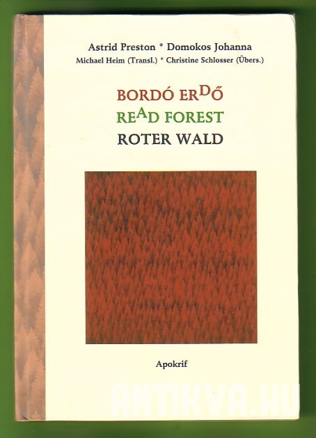 Bordó erdő; Read Forest; Roter Wald