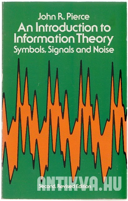 An Introduction to Information Theory. Symbols, Signals and Noise