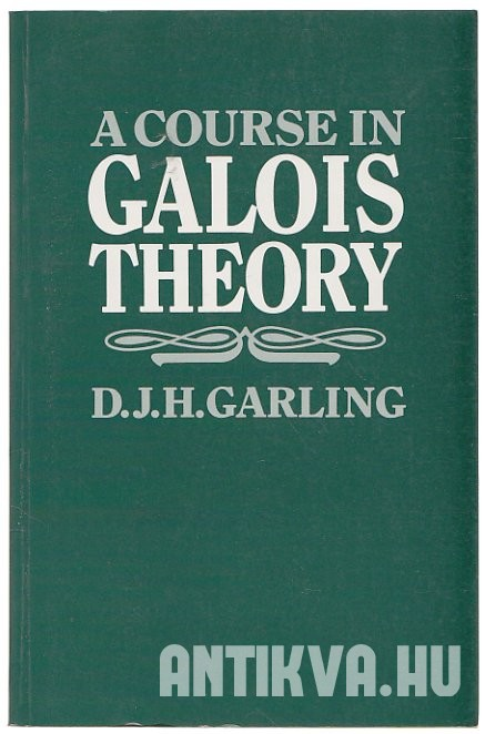 A Course in Galois Theory