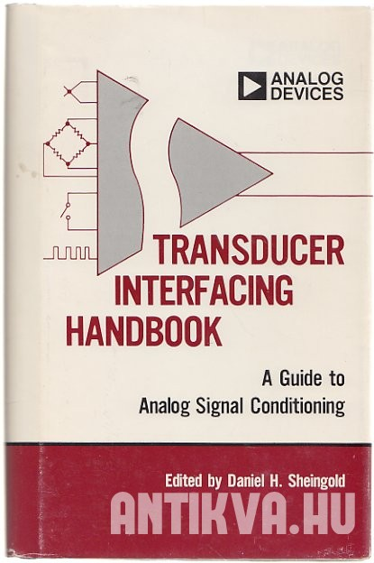 Transducer Interfacing Handbook. A Guide to Analog Signal Conditioning