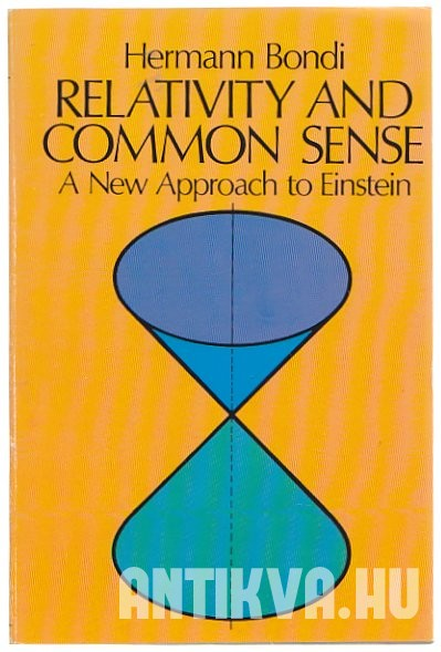 Relativity and Common Sense. A New Approach to Einstein