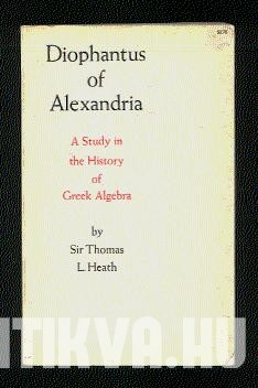 Diophantus of Alexandria. A Study in the History of Greek Algebra