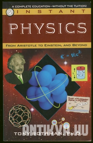 Instant Physics From Aristotle to Einstein, and Beyond