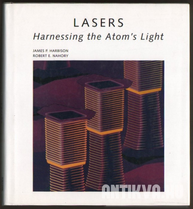 Lasers. Harnessing the Atom's Light