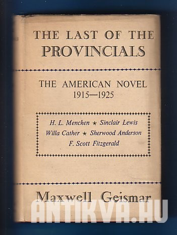 The Last of the Provincials. The American Novel, 1915-1925