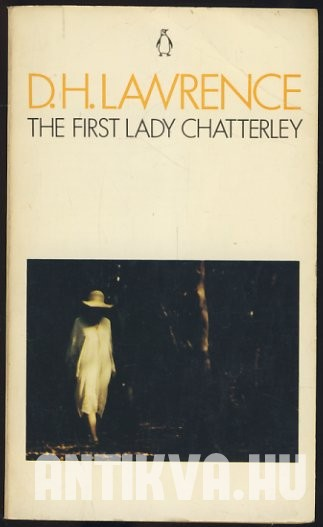 The First Lady Chatterly. The first version of Lady Chatterly's Lover