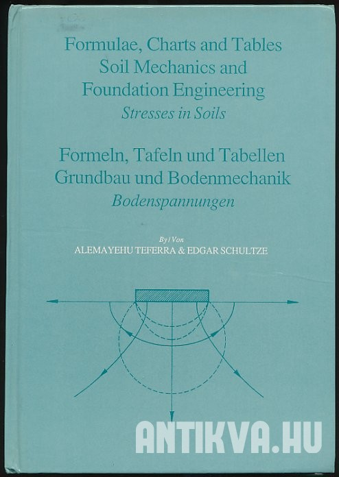 Formulae, Charts and Tables in the Area of Soil Mechanics and Foundation Engineering. Stresses in Soils