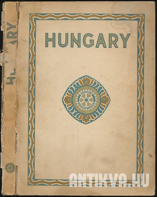 Hungary. A Feriendly Gift to the Rotarians of Every Part of the World