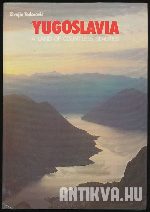 Yugoslavia. A Land of Countless Beauties