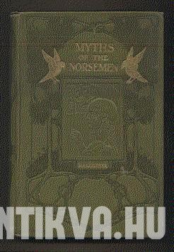 Myths of the Norsemen, from the  Eddas and Sagas.