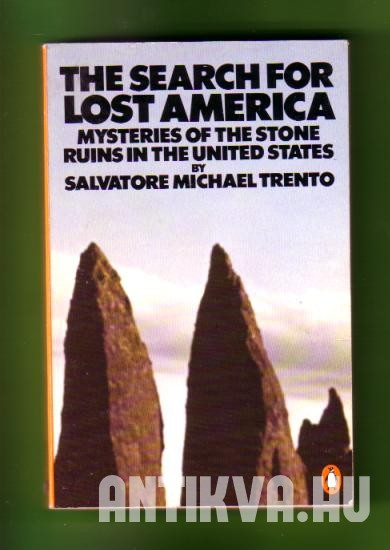 The Search for Lost America. Mysteries of the Stone Ruins in the United States
