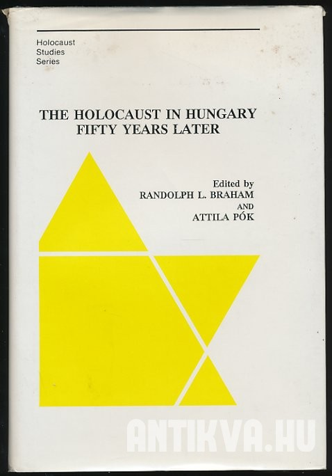 The Holocaust in Hungary. Fifty Years Later