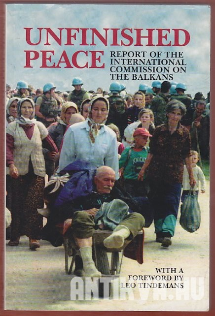 Unfinished Peace. Report of the International Commission on the Balkans