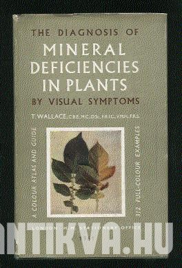 The Diagnoses of Mineral Deficiencies in Plants - by visual symtoms. A Colour Atlas and Guide