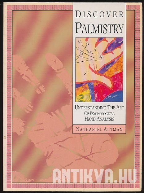 Discover Palmistry. Understanding the Art of Psychological Hand Analysis