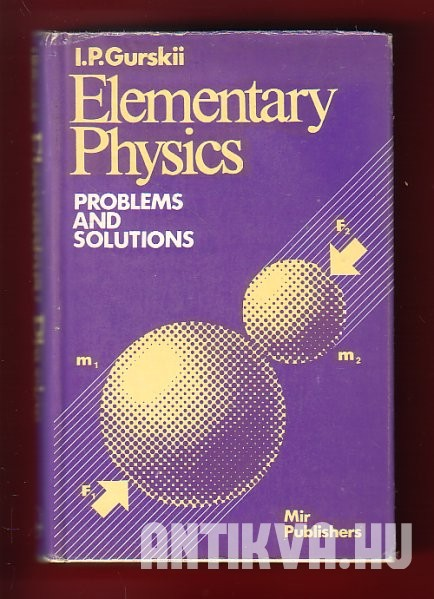 Elementary Physics. Problems and Solutions