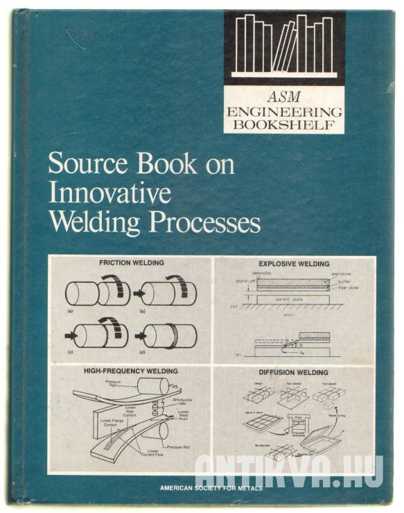Source Book on Innovative Welding Processes. A Comprehensive Collection of outstanding Articles from the Periodical and Reference Literature