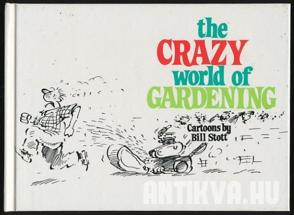 The Crazy World of Gardening