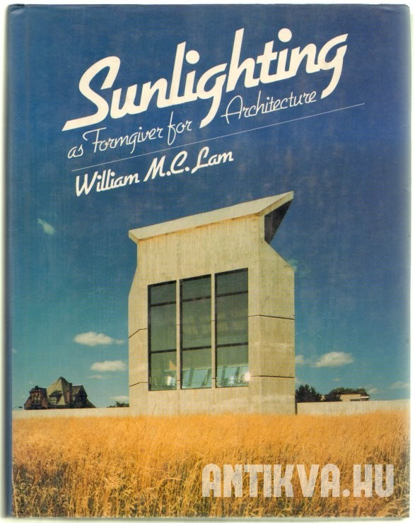 Sunlighting as Formgiver for Architecture