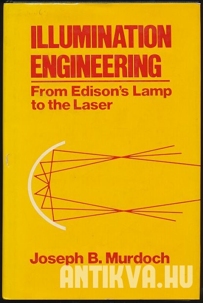 Illumination Engineering - From Edison's Lamp to the Laser