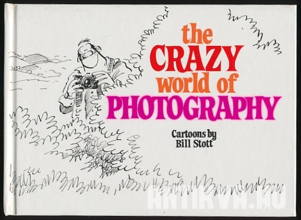 The Crazy World of Photography