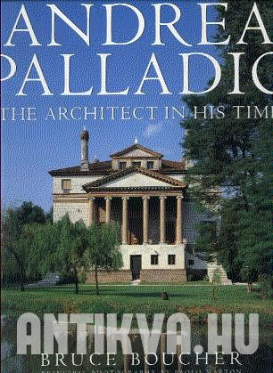 Andrea Palladio. The Architect in his Time.