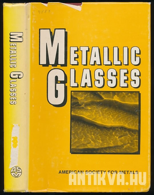Metallic Glasses Papers Presented At a Seminar of the Materials Science Division of the American Society for Metals, September 18 and 19, 1976