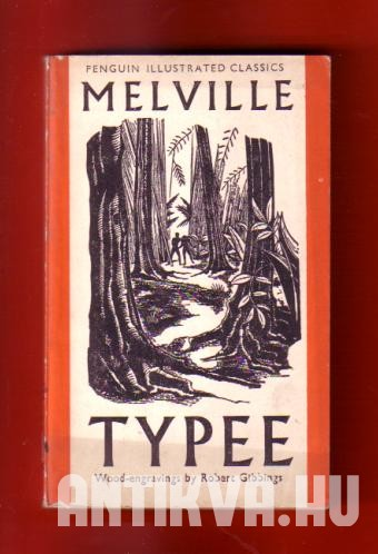 Typee. Narrative of a Four Months' Residence among the Natives of a Valley of the Marquesas Islands