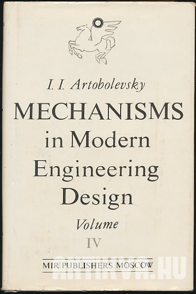 Mechanisms in Modern Engineering Design Vol. IV. Cam and Friction Mechanisms Flexible-Link Mechanisms