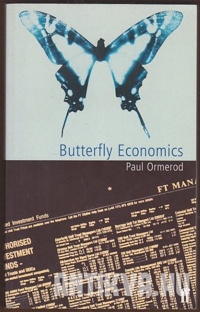 Butterfly Economics. A New General Theory of Social and Economic Behavior