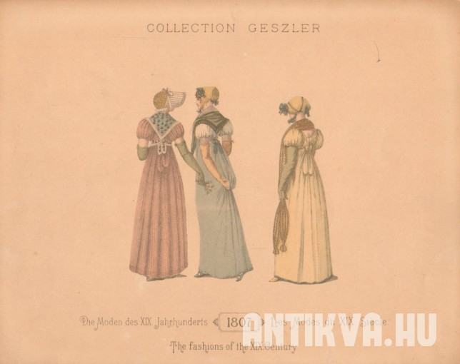 Collection Geszler. Die Moden des XIX. Jahrhunderts. 1807. Les Modes du XIX. Siecle. The fashions of the XIX. Century