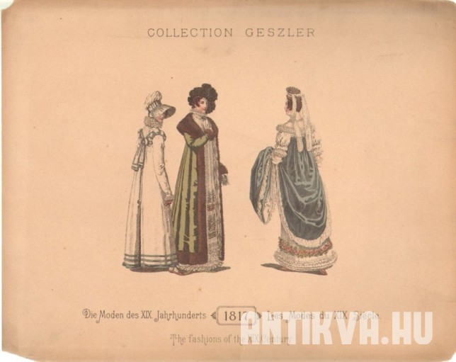 Collection Geszler. Die Moden des XIX. Jahrhunderts. 1817. Les Modes du XIX. Siecle. The fashions of the XIX. Century
