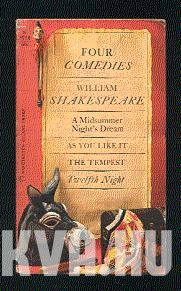 Four Great Comedies. A Midsummer Night's Dream ; As You Like It ; Twelfth Night ; The Tempest.