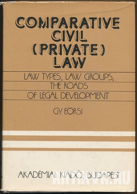 Comparative Civil (Private) Law. Law Types, Law Groups, the Roads of Legal Development