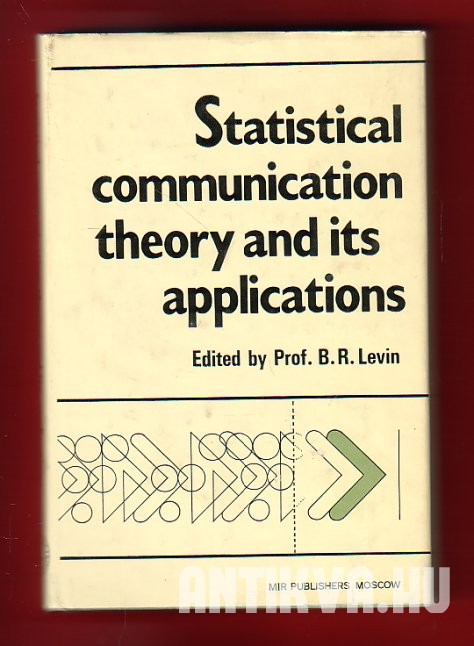 Statistical Communication Theory and Its Applications