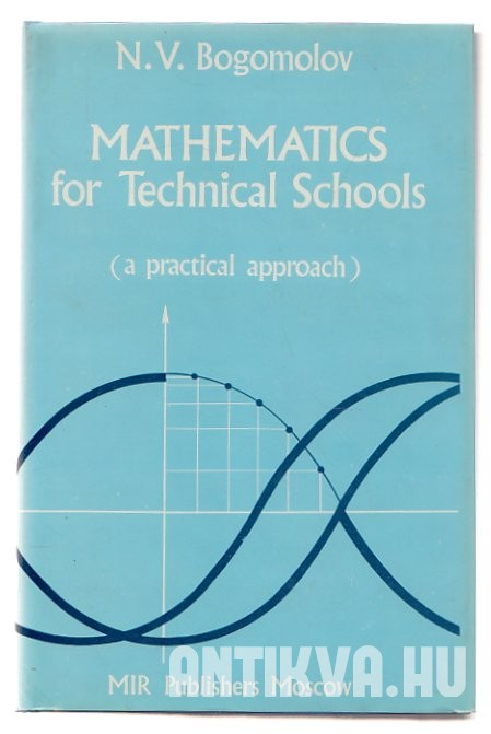 Mathematics for Technical Schools. A Practical Approach